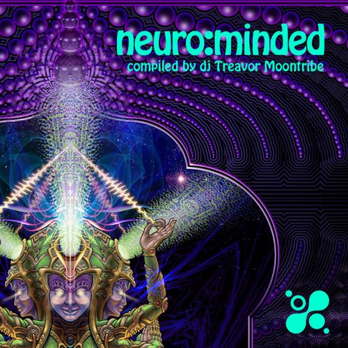 Neuro:Minded - Compiled by Treavor Moontribe